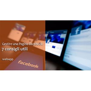 Gestire una Pagina Facebook: 7 consigli utili