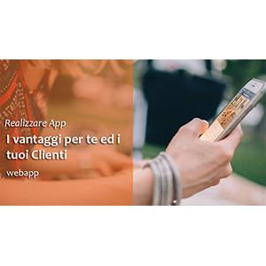 Realizzare App: i tuoi vantaggi e quelli dei tuoi Clienti