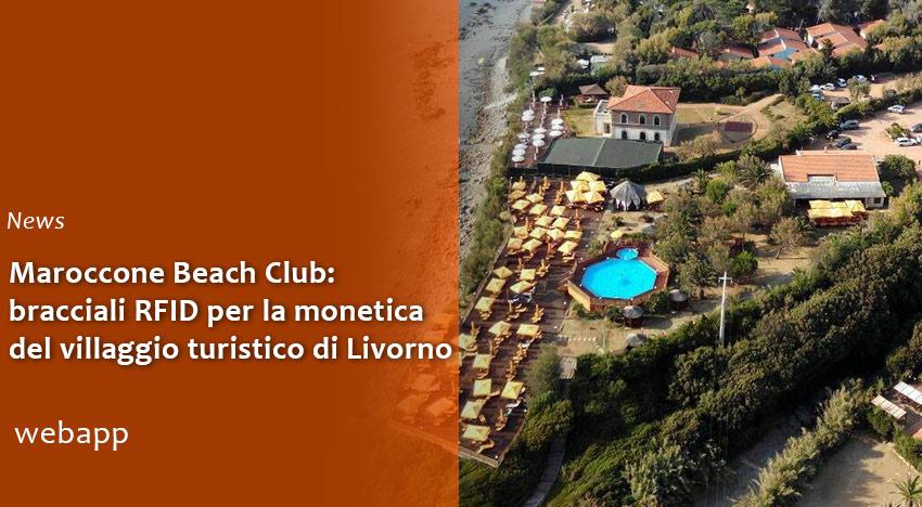 Maroccone Beach Club:  bracciali RFID per la monetica del villaggio turistico di Livorno