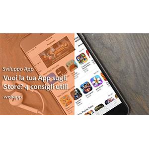 Creare un'App per gli Store: 4 cose che devi sapere