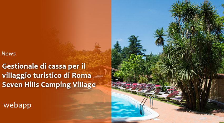 Seven Hills Camping Village: gestionale di cassa per il villaggio turistico di Roma